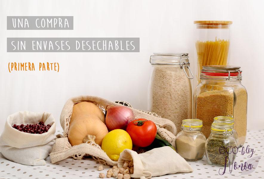 Cómo hacer la compra sin plástico, envases y empaques desechables (primera parte)