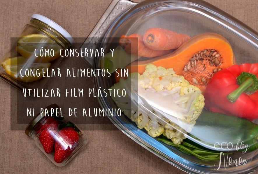 Alternativas al film plástico y papel de aluminio para conservar y congelar alimentos