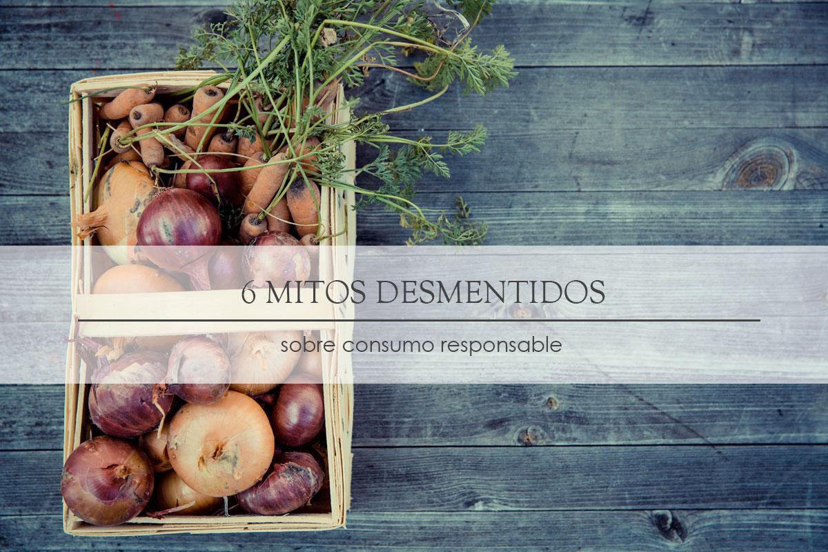 6 mitos desmentidos sobre Consumo Responsable