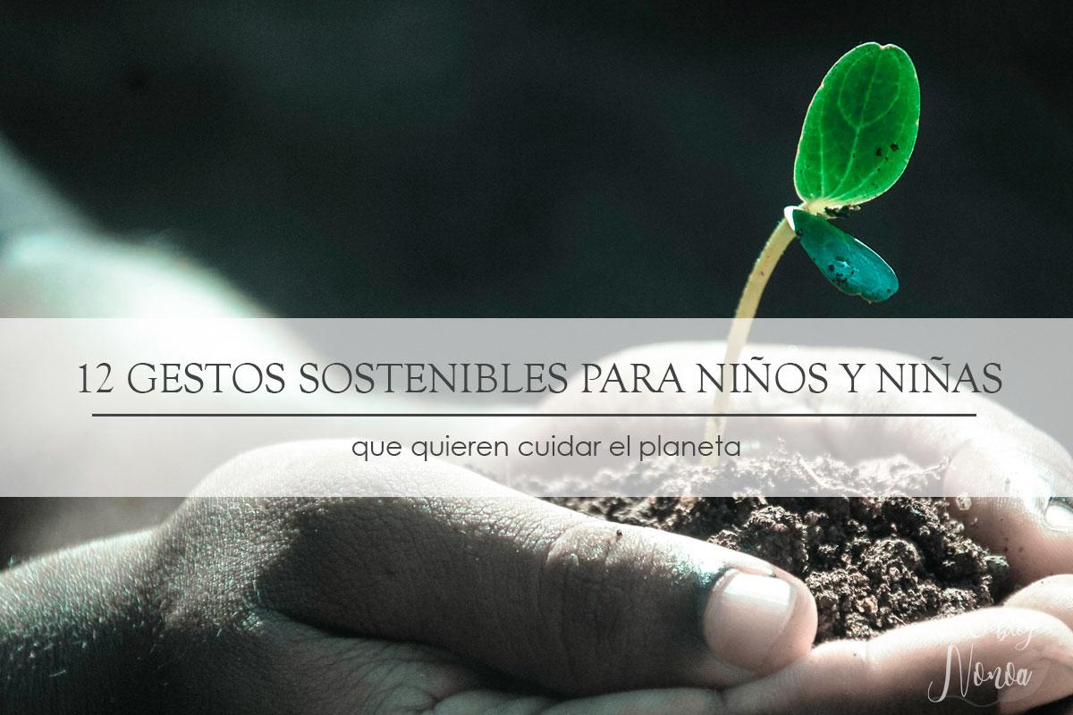 12 ecotips para niños y niñas que quieren cuidar el planeta